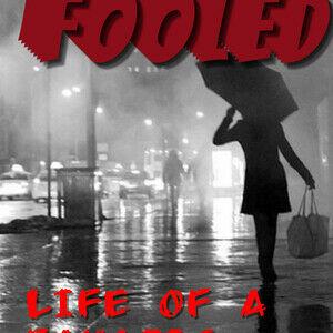 Fooled - Life of a Fanatic