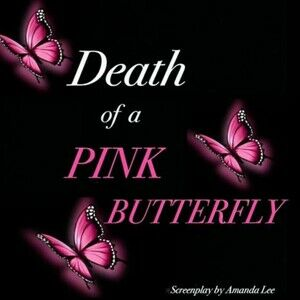 Death of a Pink Butterfly