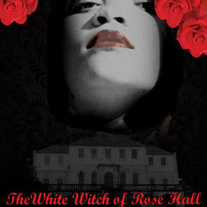 The White Witch Of Rose Hall