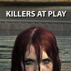 """""""Killers at Play"""""""