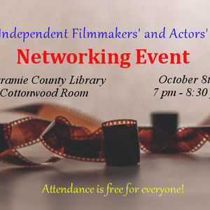 Cheyenne Indie Filmmakers' and Actors' Networking Event