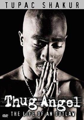 Tupac Shakur: Thug Angel