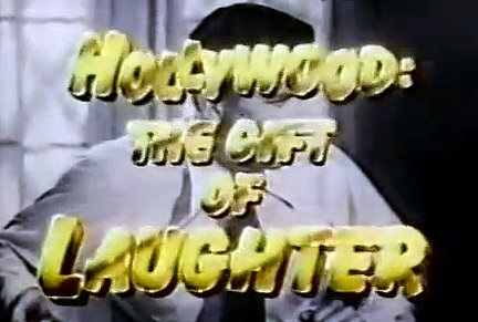 Hollywood: The Gift of Laughter