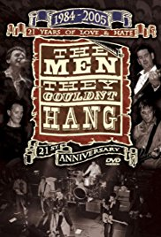 The Men They Couldn't Hang: 21 Years of Love and Hate