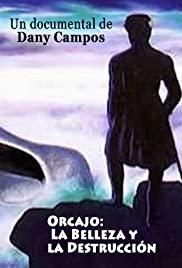 Orcajo: la belleza y la destrucción