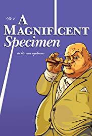 A Magnificent Specimen