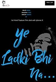 Ye Ladki Bhi Na...