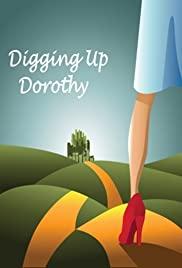 Digging Up Dorothy