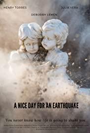 A Nice Day for an Earthquake