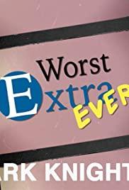 Worst Extra Ever
