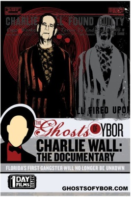The Ghosts of Ybor: Charlie Wall