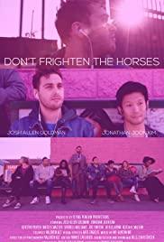 Don't Frighten the Horses