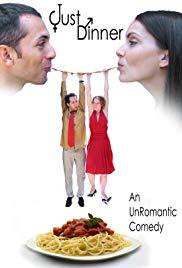 Just Dinner: An Un-Romantic Comedy
