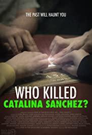 Who Killed Catalina Sanchez?