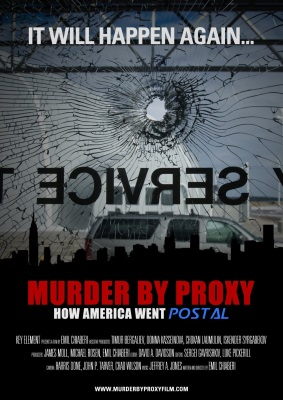 Murder by Proxy: How America Went Postal