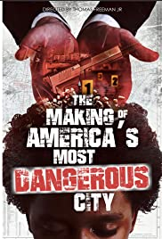 The Making of America's Most Dangerous City