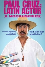 Paul Cruz: Latin Actor (A Mockuseries)