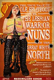 The True Tale of Ole Splitfoot vs. The Lesbian Warrior Nuns of the Great White North