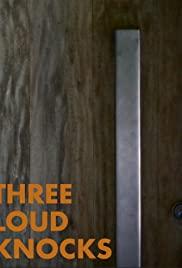 Three Loud Knocks