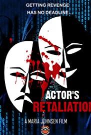 Actor's Retaliation
