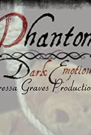 Phantom Dark Emotions