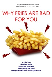 Why Fries Are Bad for You