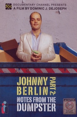 Johnny Berlin Part 2: Notes from the Dumpster