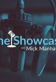 The Showcase with Mick Manhattan