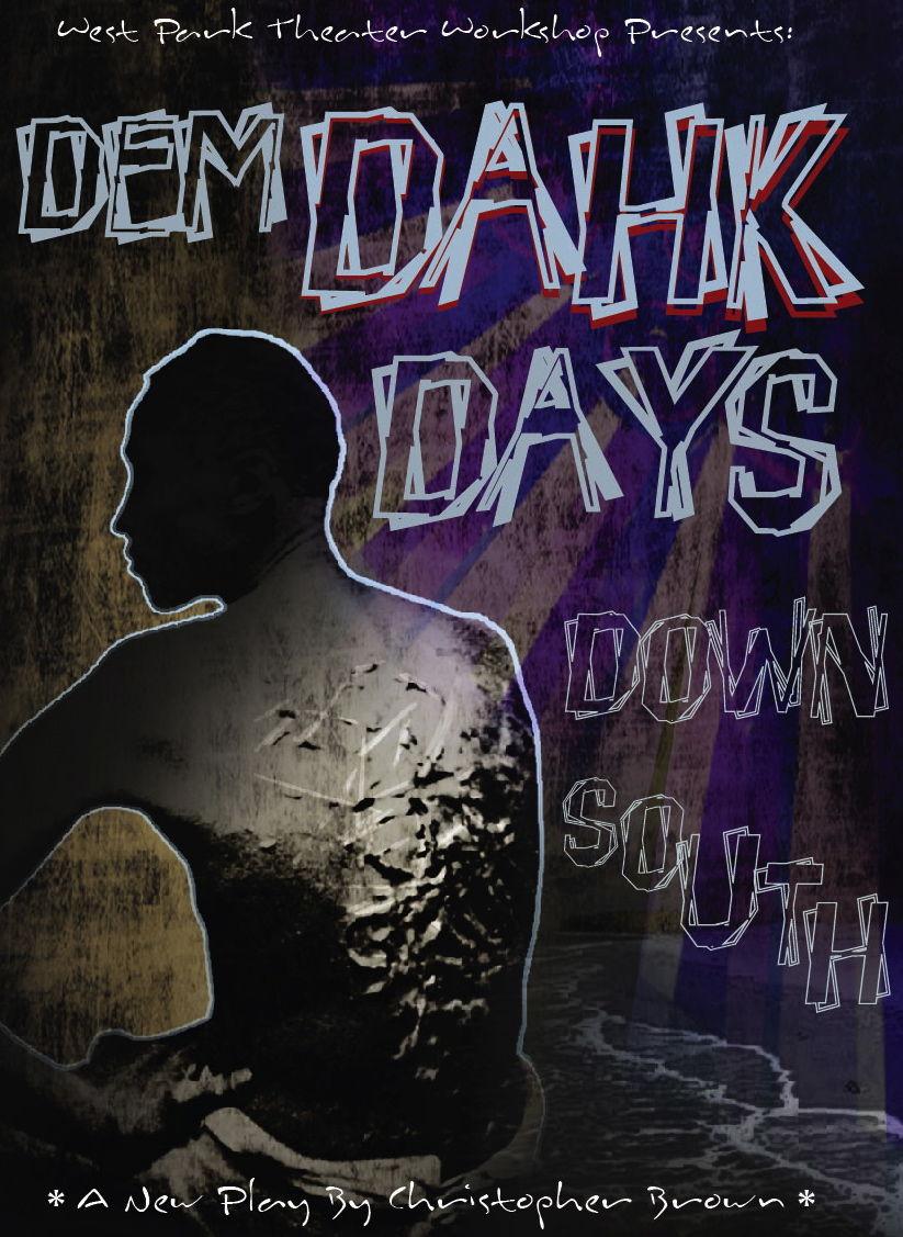 Dem Dahk Days Down South