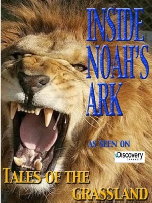 Inside Noah's Ark: Tales of the Grassland