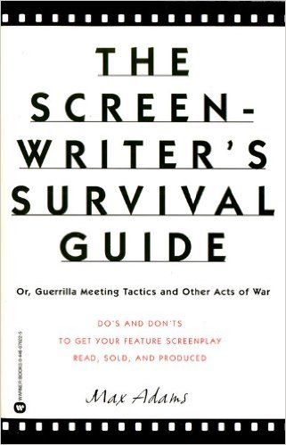 The Screenwriter's Survival Guide