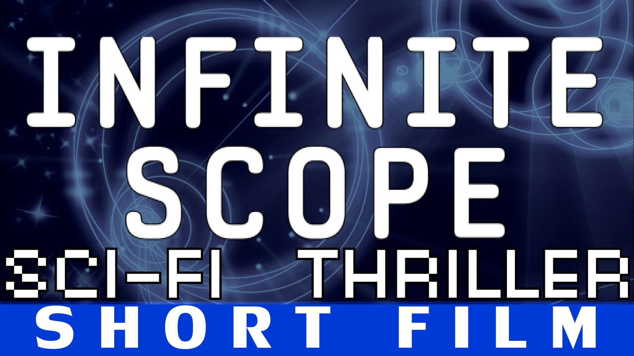 Infinite Scope (Psychological Sci-Fi Thriller Short film)