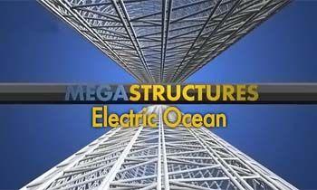 Megastructures: Electric Ocean