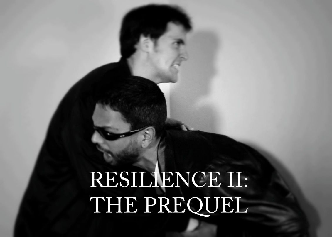 Resilience II: The Prequel