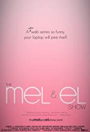 The Mel and El Show