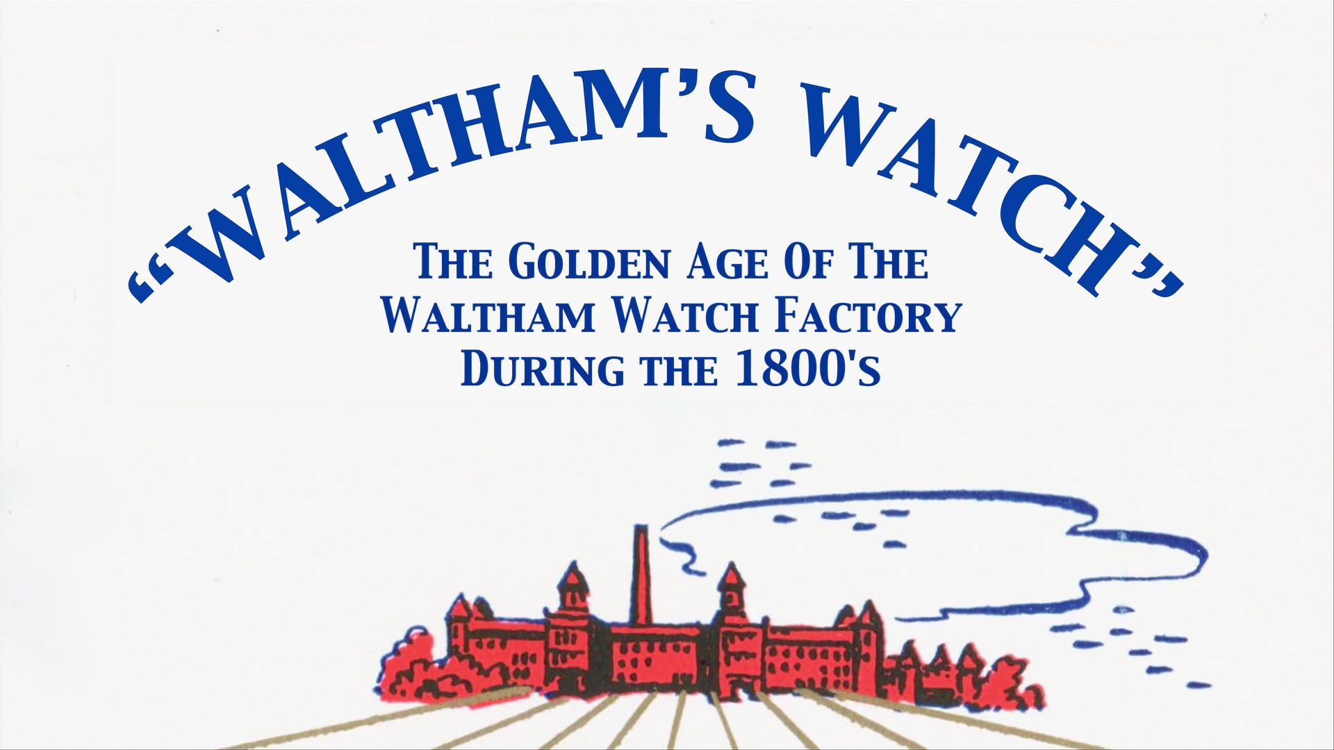 """""""Waltham's Watch"""""""