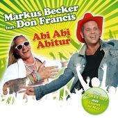 Don Francis feat. Markus Becker - Abi Abitur Remix 2012