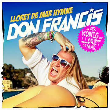 Don Francis - Lloret De Mar Hymn/ Single