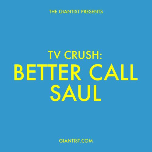 TV Crush: Better Call Saul