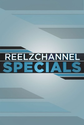 ReelzChannel Specials