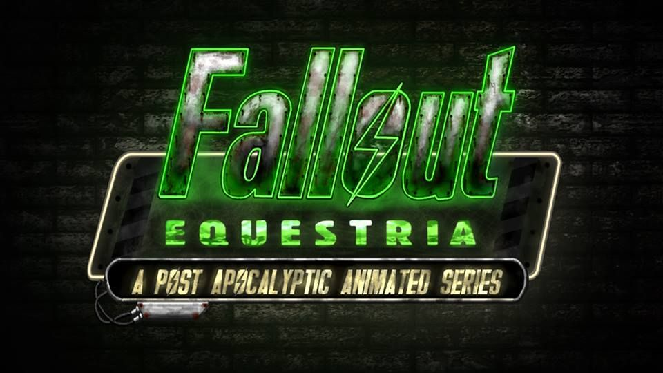 Fallout Equestria: Post Apocalyptic Animated Series