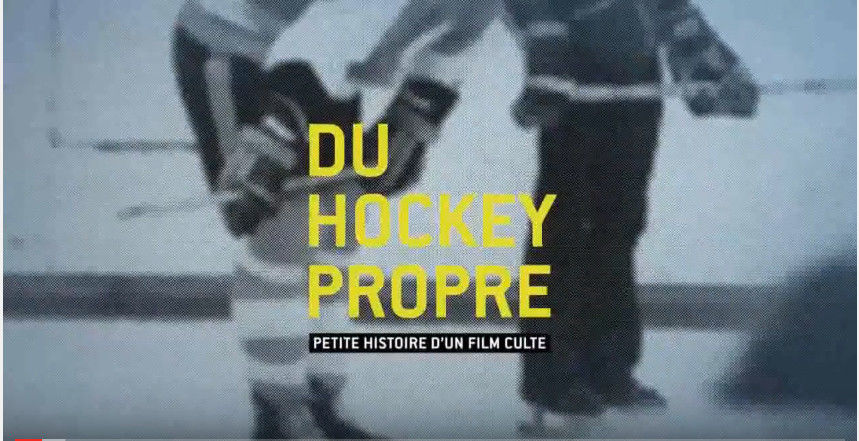 Du hockey propre: petite histoire d'un film culte/CLEAN HOCKEY, THE STORY OF A CULT FILM