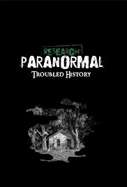 Research: Paranormal Troubled History