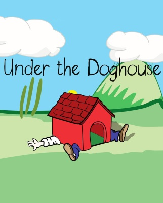 Under the Doghouse