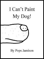 I Can't Paint My Dog!