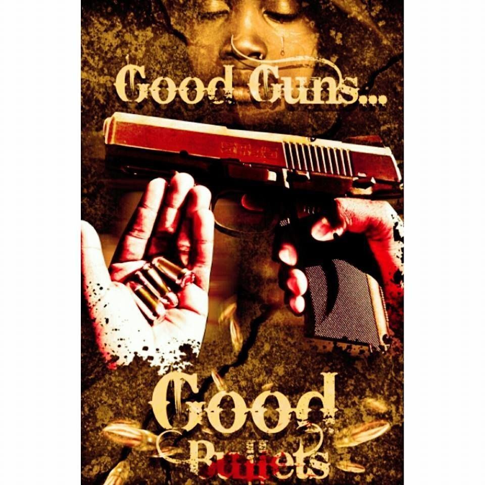 Good Guns, Good Bullets