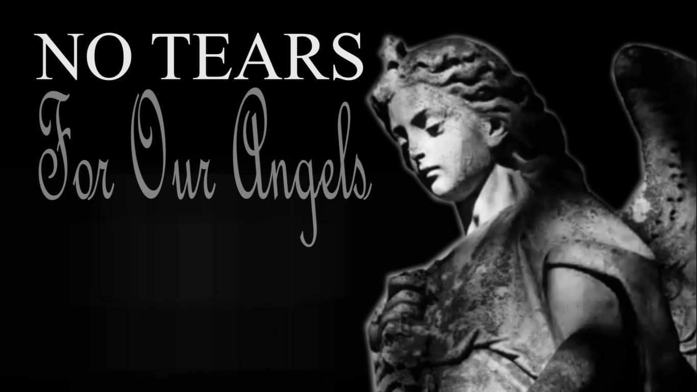 No Tears For Our Angels