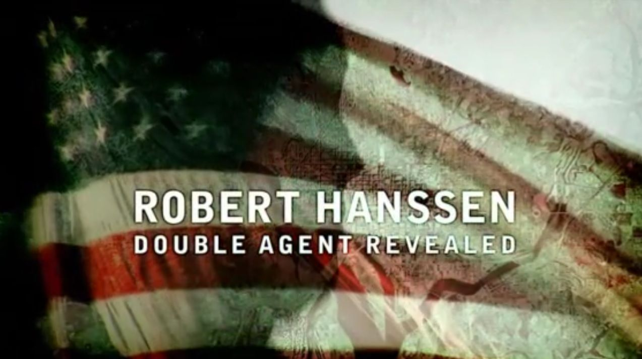 Robert Hanssen: Double Agent Revealed