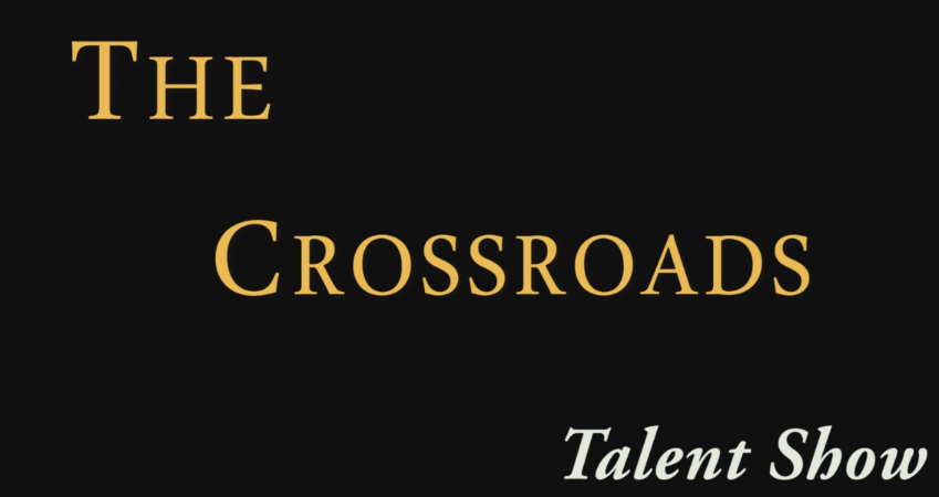The Crossroads Talent Show