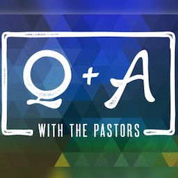 The Village Church Q&A Podcast